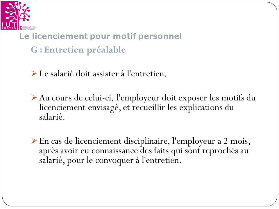 G : Entretien préalable Le salarié doit assister à l entretien.