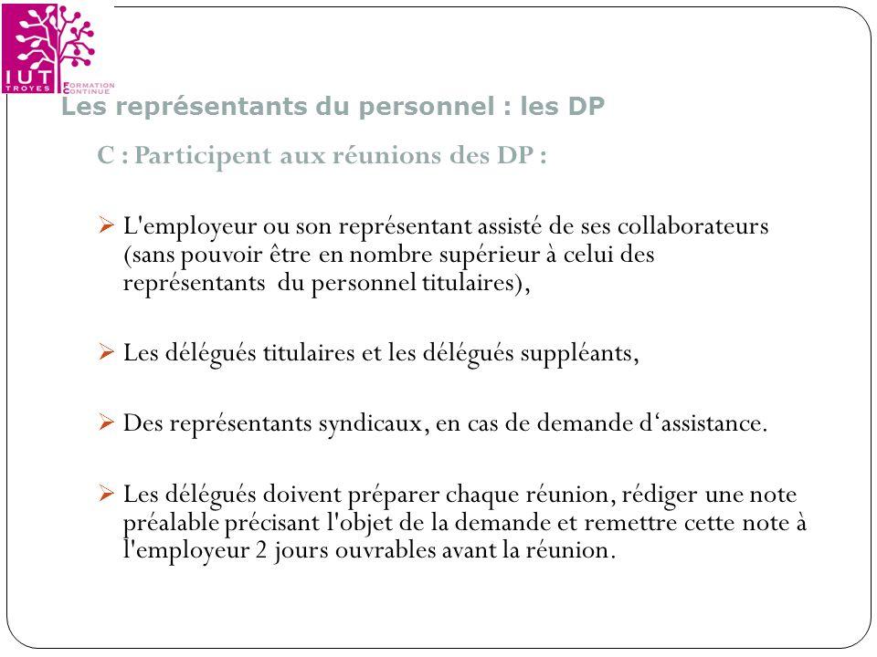 C : Participent aux réunions des DP :