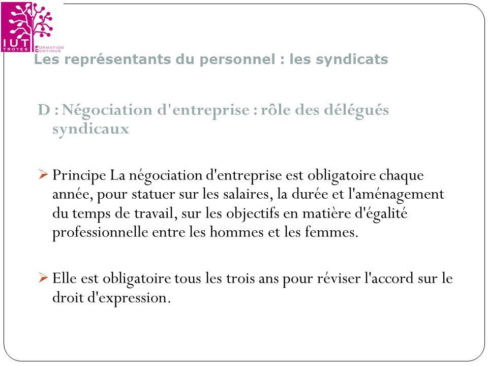 D : Négociation d entreprise : rôle des délégués syndicaux