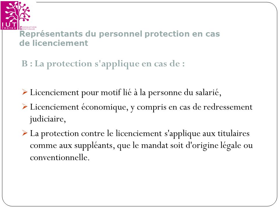 B : La protection s applique en cas de :
