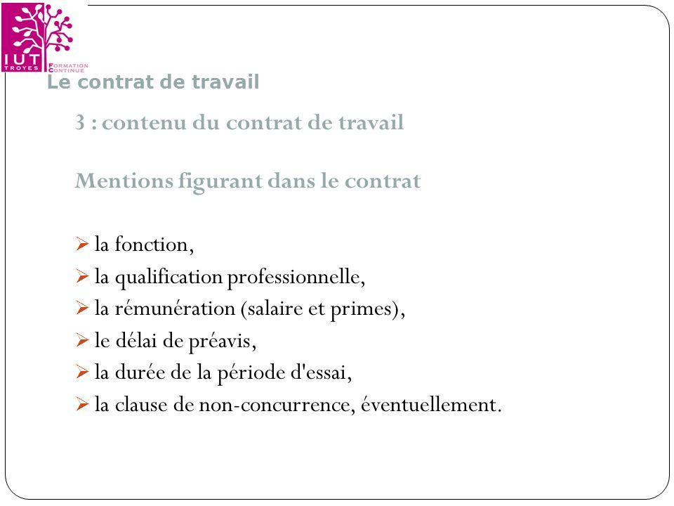 3 : contenu du contrat de travail Mentions figurant dans le contrat