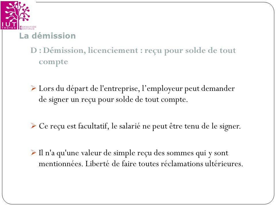 D : Démission, licenciement : reçu pour solde de tout compte