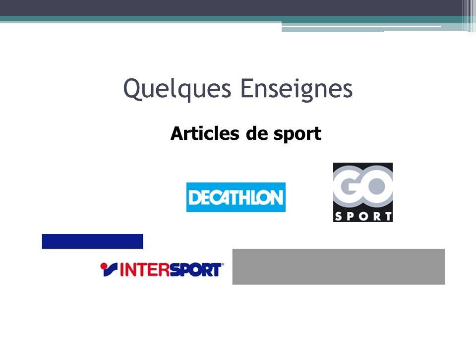 Quelques Enseignes Articles de sport