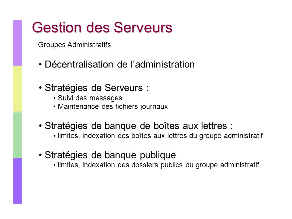 Gestion des Serveurs Décentralisation de l'administration