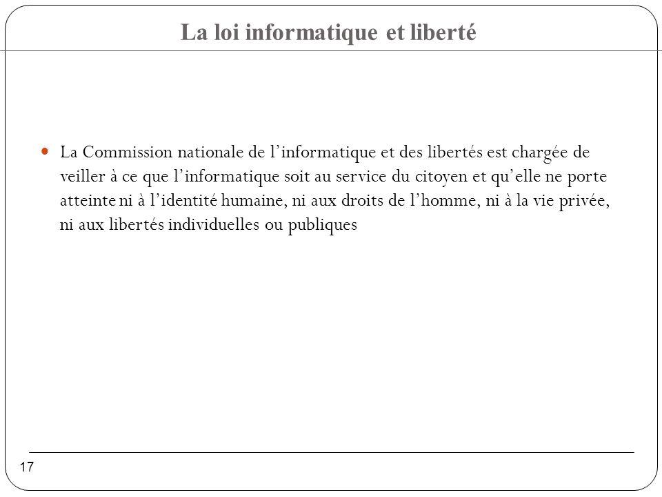 La Commission nationale de l'informatique et des libertés est chargée de veiller à ce que l'informatique soit au service du citoyen et qu'elle ne porte atteinte ni à l'identité humaine, ni aux droits de l'homme, ni à la vie privée, ni aux libertés individuelles ou publiques
