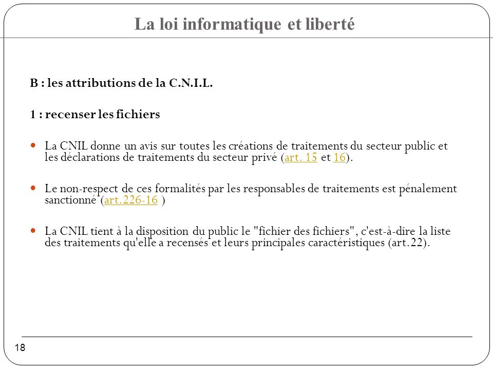 B : les attributions de la C.N.I.L.