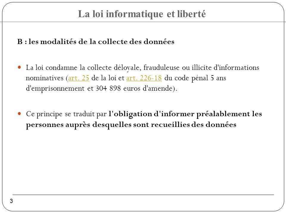 B : les modalités de la collecte des données