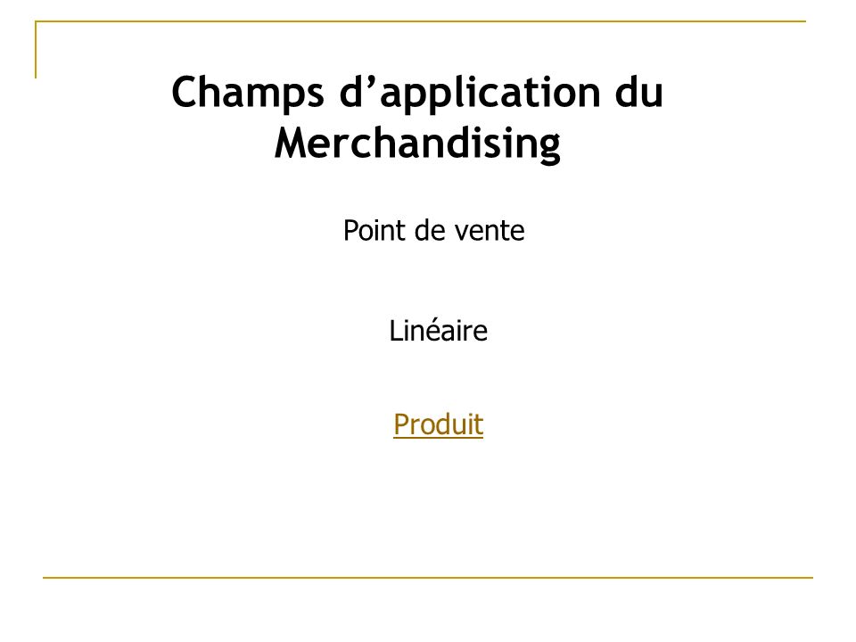 Champs d'application du Merchandising