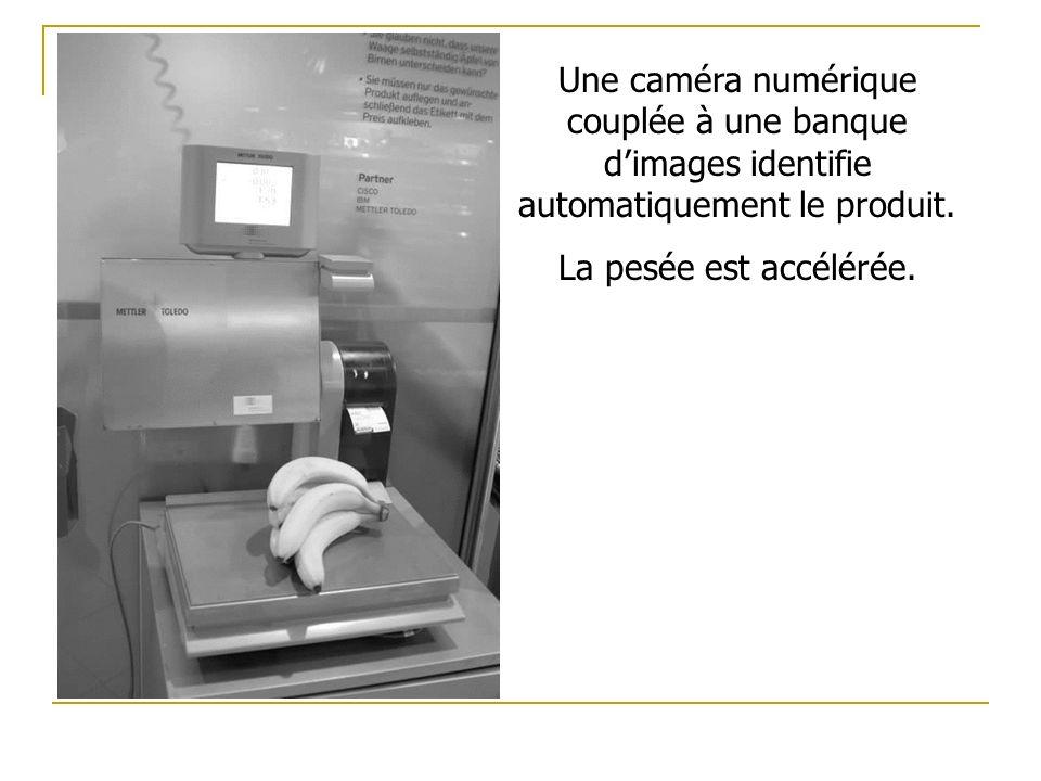 Une caméra numérique couplée à une banque d'images identifie automatiquement le produit.