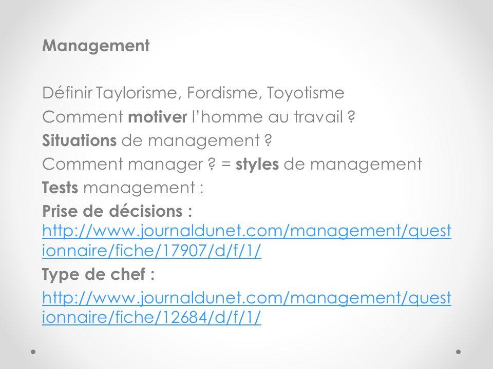 Management Définir Taylorisme, Fordisme, Toyotisme Comment motiver l'homme au travail .
