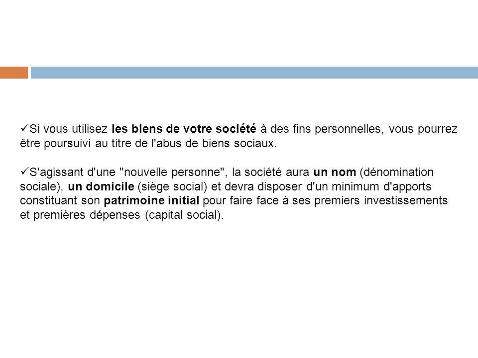 Si vous utilisez les biens de votre société à des fins personnelles, vous pourrez être poursuivi au titre de l abus de biens sociaux.