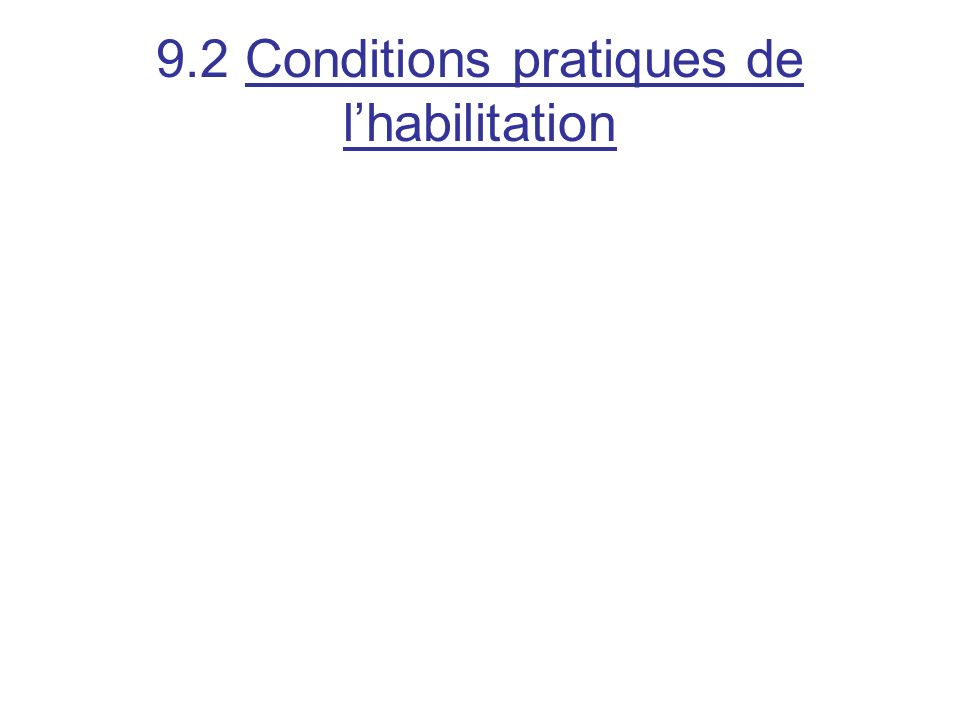9.2 Conditions pratiques de l'habilitation