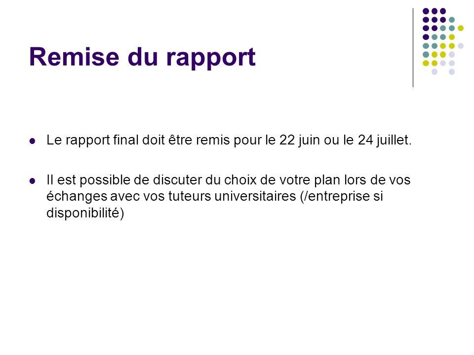 Remise du rapport Le rapport final doit être remis pour le 22 juin ou le 24 juillet.