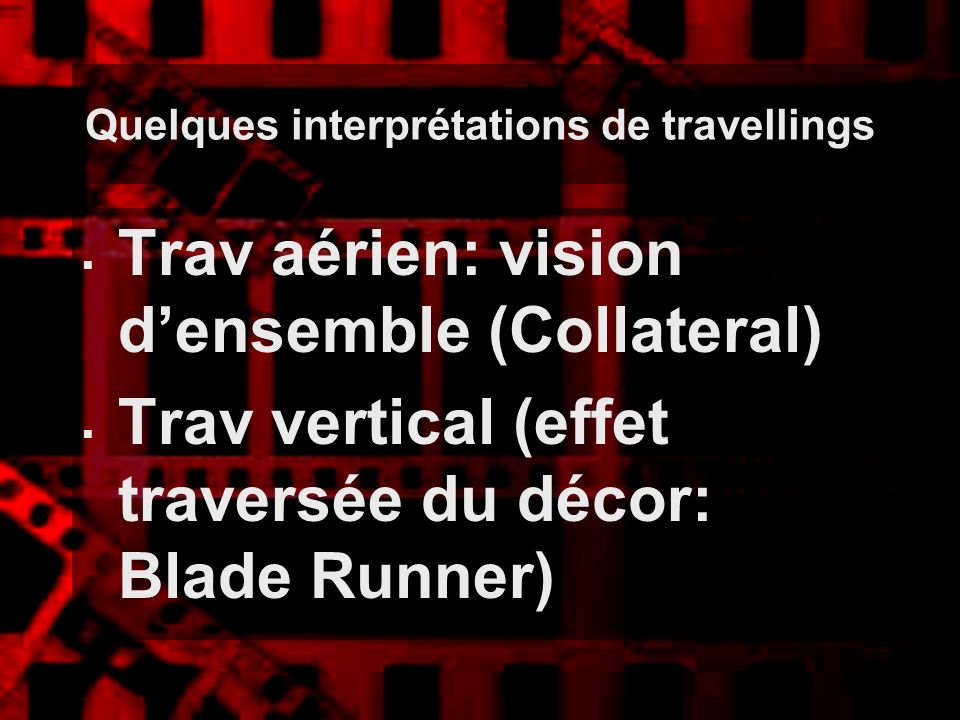 Quelques interprétations de travellings