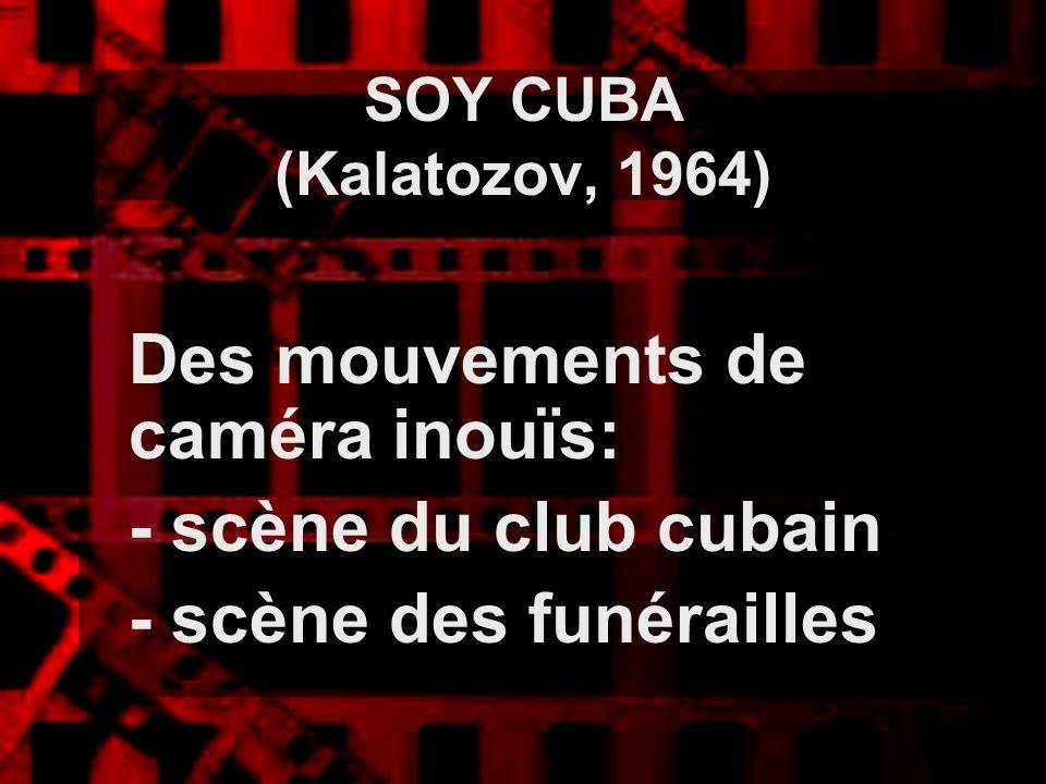 Des mouvements de caméra inouïs: - scène du club cubain