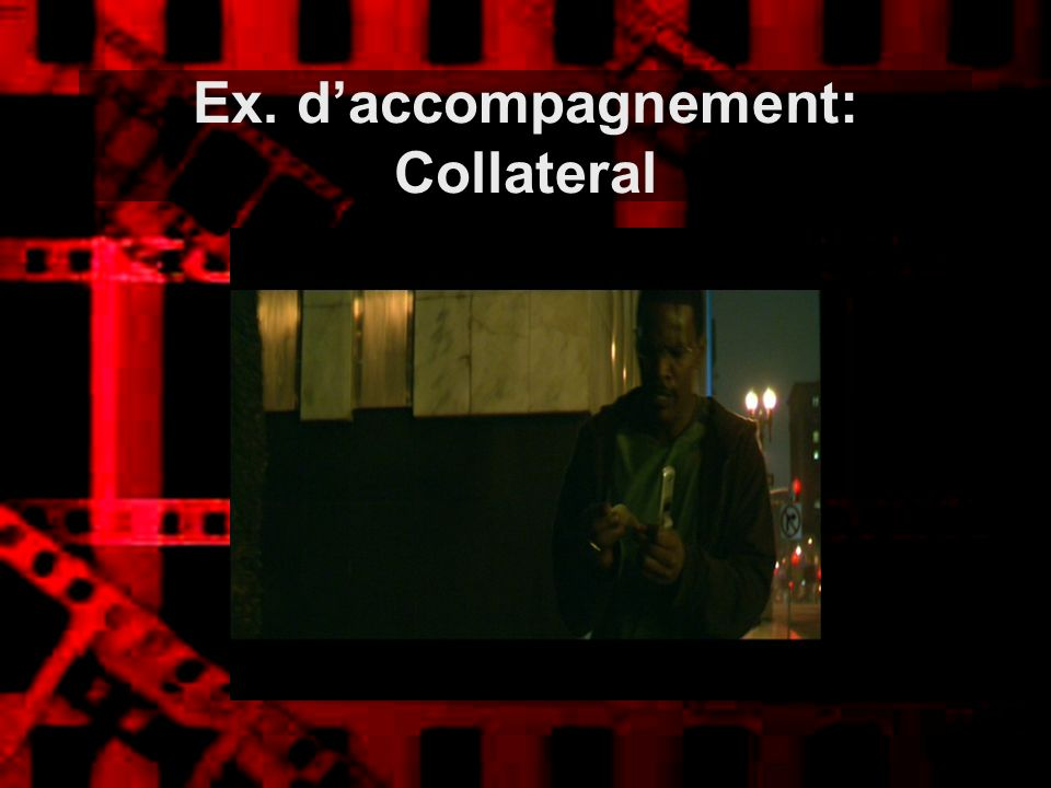 Ex. d'accompagnement: Collateral