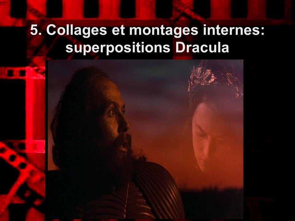 5. Collages et montages internes: superpositions Dracula