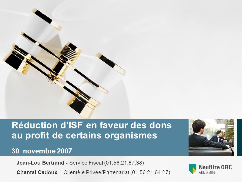 Réduction d'ISF en faveur des dons au profit de certains organismes 30 novembre 2007