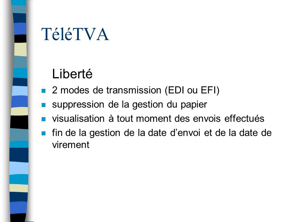 TéléTVA Liberté 2 modes de transmission (EDI ou EFI)
