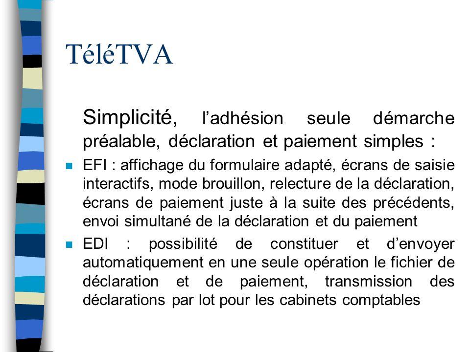 TéléTVA Simplicité, l'adhésion seule démarche préalable, déclaration et paiement simples :