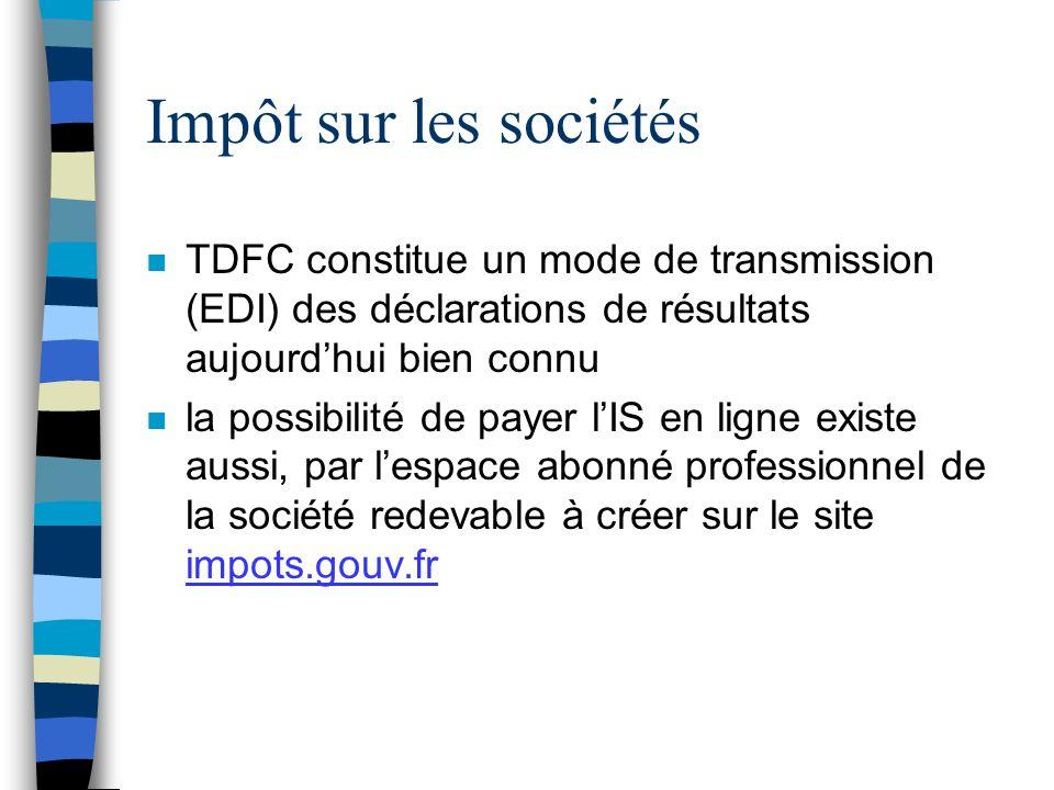 Impôt sur les sociétés TDFC constitue un mode de transmission (EDI) des déclarations de résultats aujourd'hui bien connu.