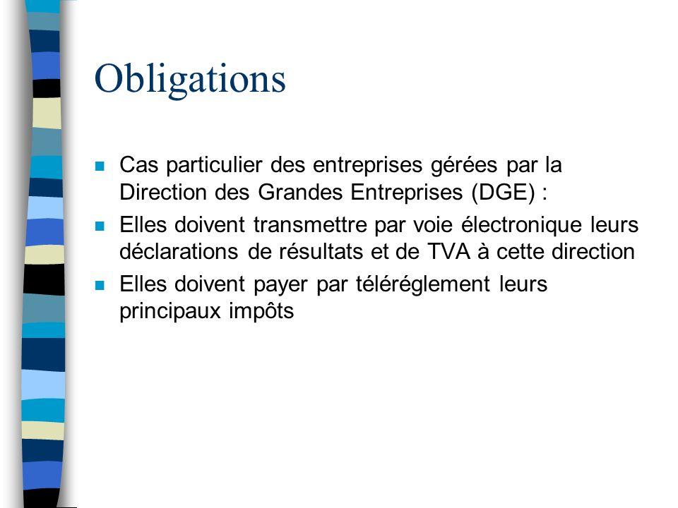 Obligations Cas particulier des entreprises gérées par la Direction des Grandes Entreprises (DGE) :