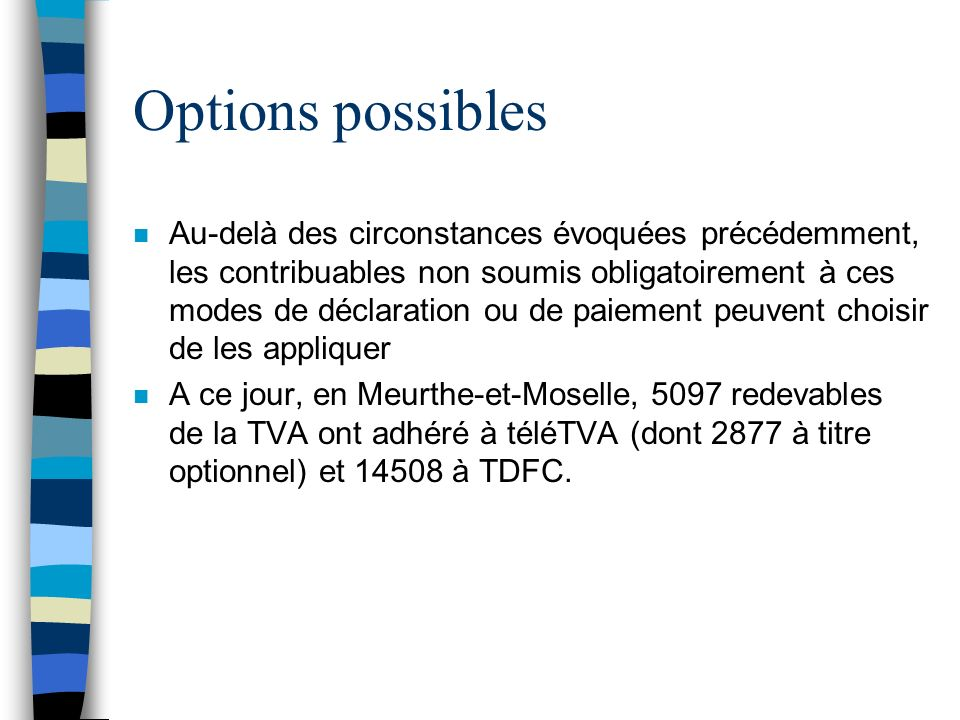 Options possibles