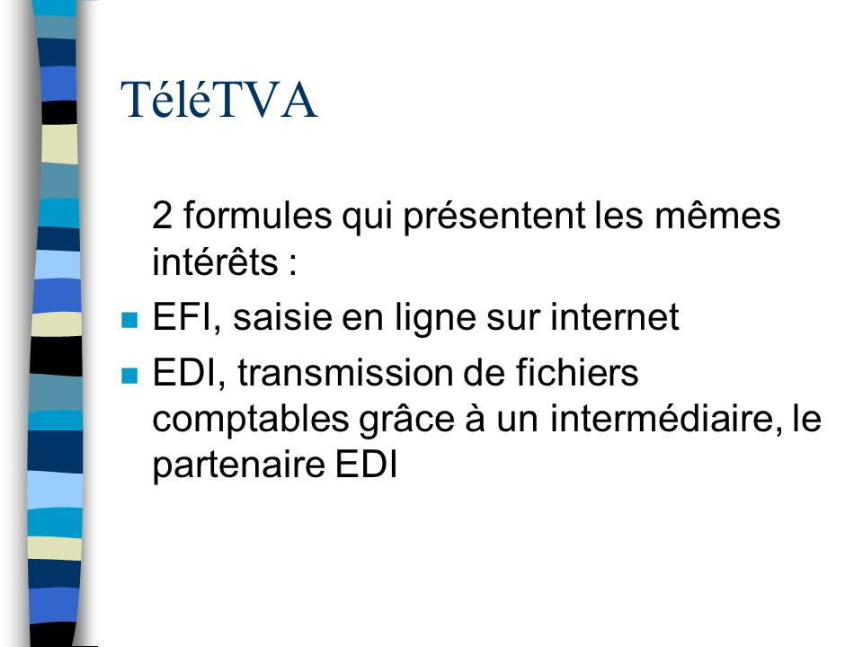 TéléTVA 2 formules qui présentent les mêmes intérêts :