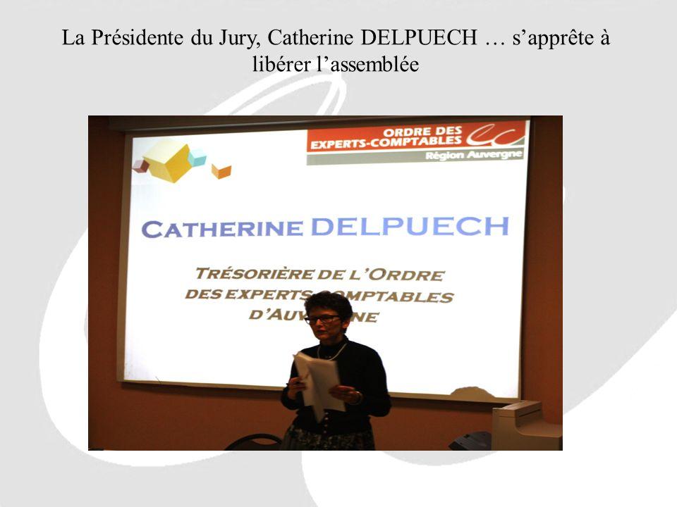 La Présidente du Jury, Catherine DELPUECH … s'apprête à libérer l'assemblée
