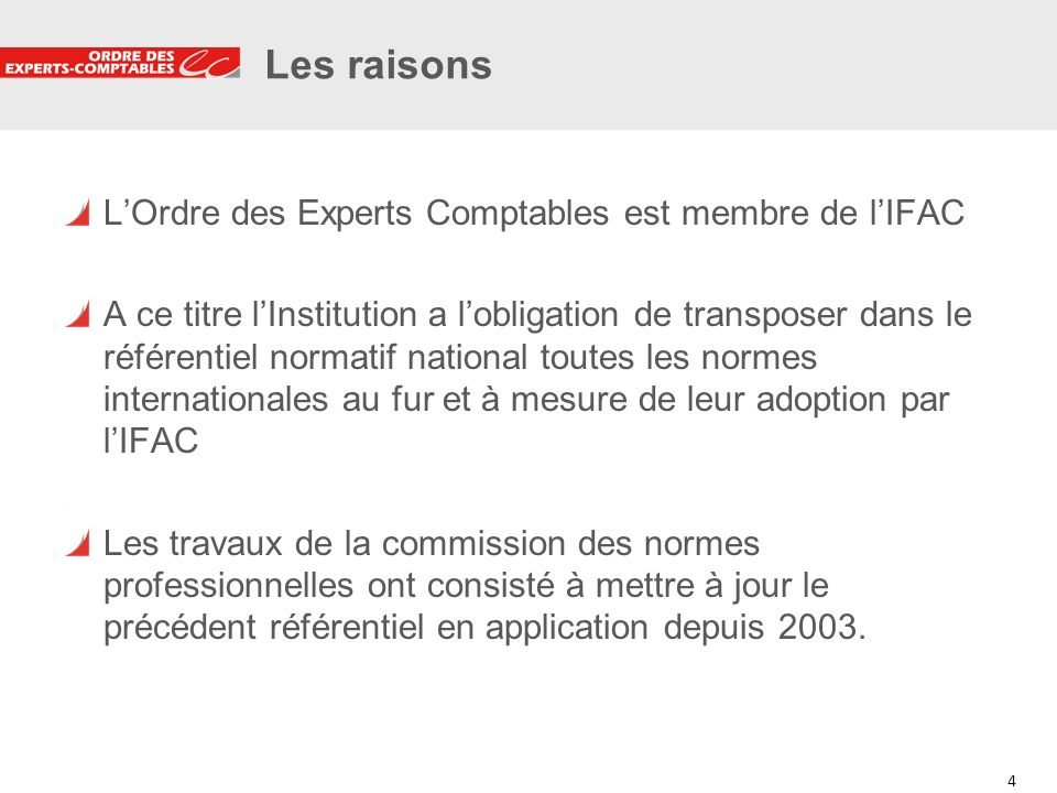 Les raisons L'Ordre des Experts Comptables est membre de l'IFAC