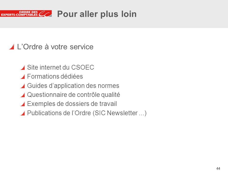 Pour aller plus loin L'Ordre à votre service Site internet du CSOEC