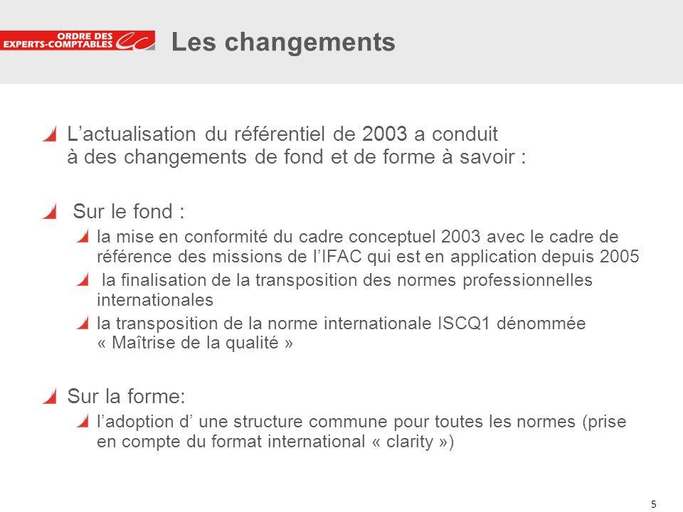 Les changements L'actualisation du référentiel de 2003 a conduit à des changements de fond et de forme à savoir :