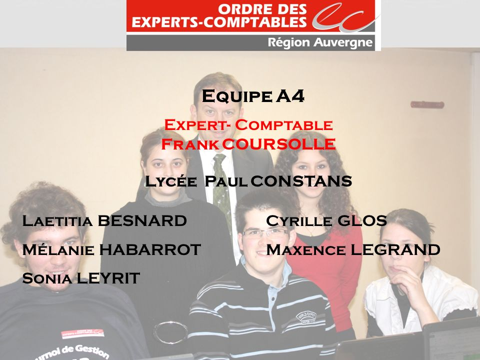 Equipe A4 Expert- Comptable Frank COURSOLLE Lycée Paul CONSTANS