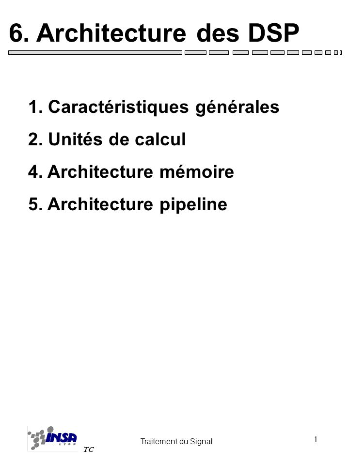 6. Architecture des DSP 1. Caractéristiques générales