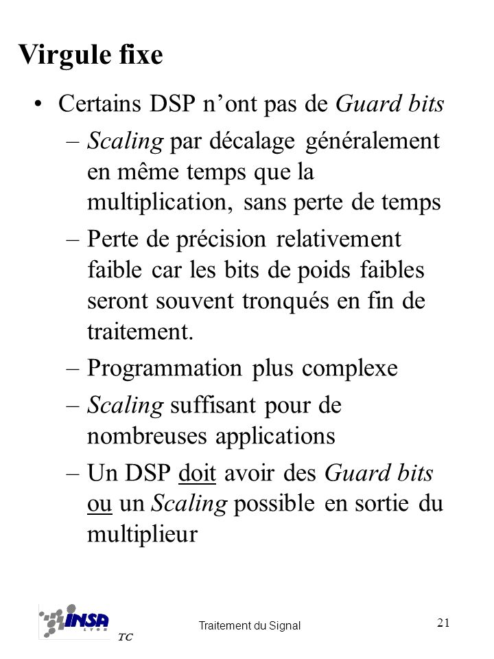 Virgule fixe Certains DSP n'ont pas de Guard bits