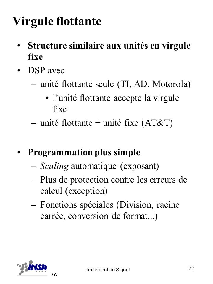 Virgule flottante Structure similaire aux unités en virgule fixe