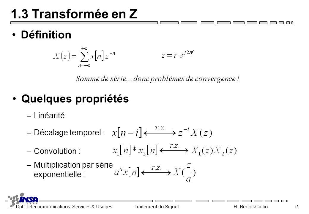 1.3 Transformée en Z Définition Quelques propriétés