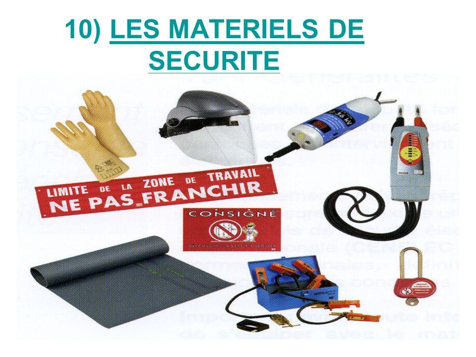 10) LES MATERIELS DE SECURITE