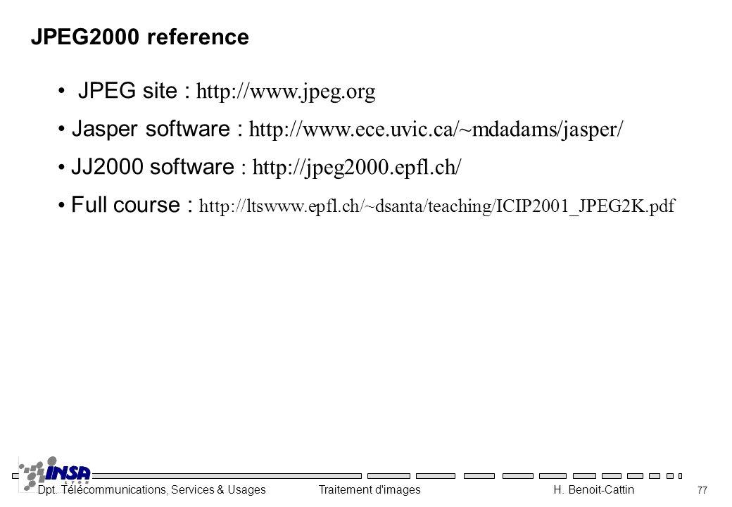 JPEG2000 reference JPEG site : http://www.jpeg.org. Jasper software : http://www.ece.uvic.ca/~mdadams/jasper/