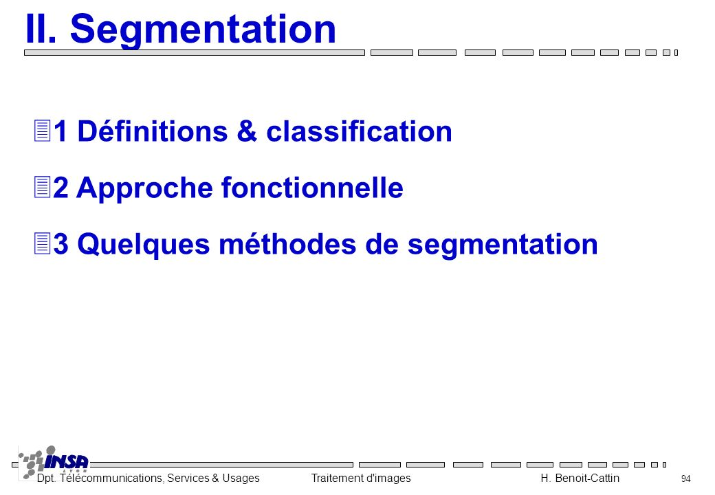 II. Segmentation 1 Définitions & classification