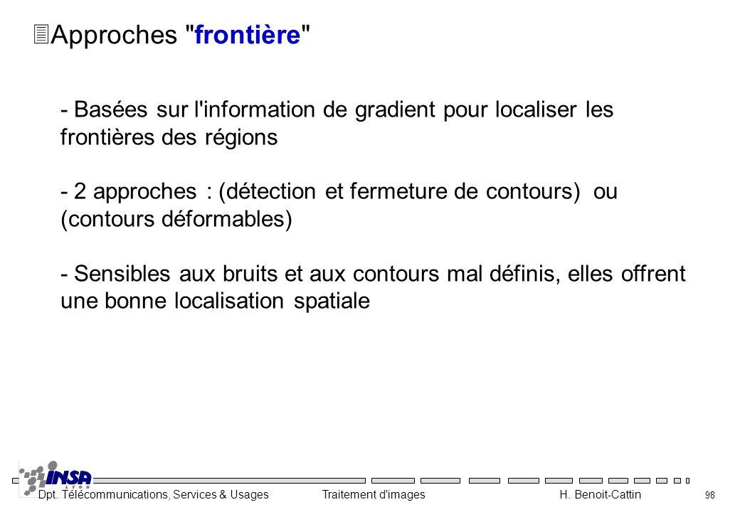 Approches frontière - Basées sur l information de gradient pour localiser les frontières des régions.