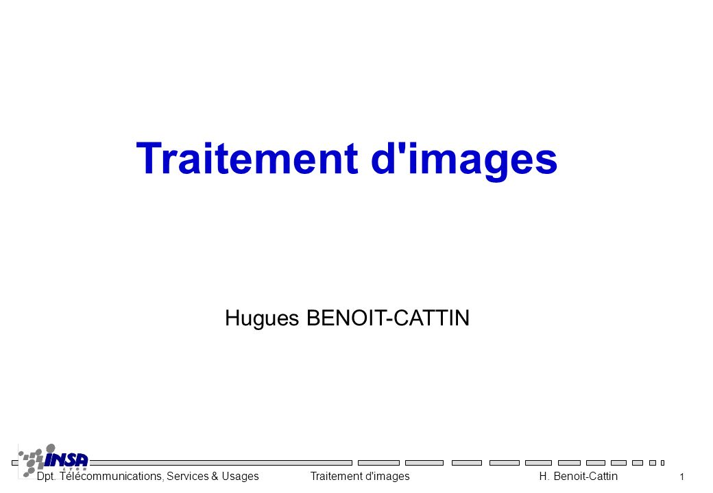 Traitement d images Hugues BENOIT-CATTIN