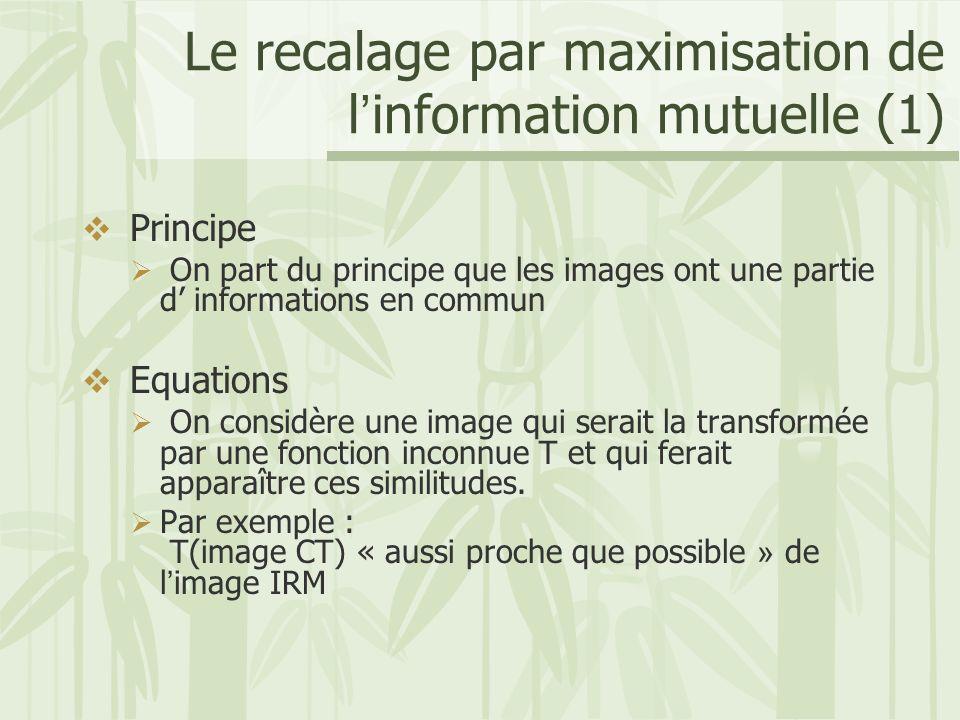 Le recalage par maximisation de l'information mutuelle (1)
