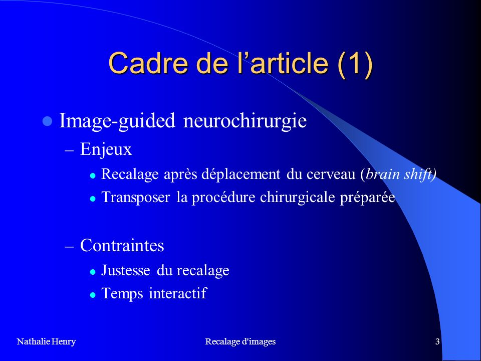Cadre de l'article (1) Image-guided neurochirurgie Enjeux Contraintes
