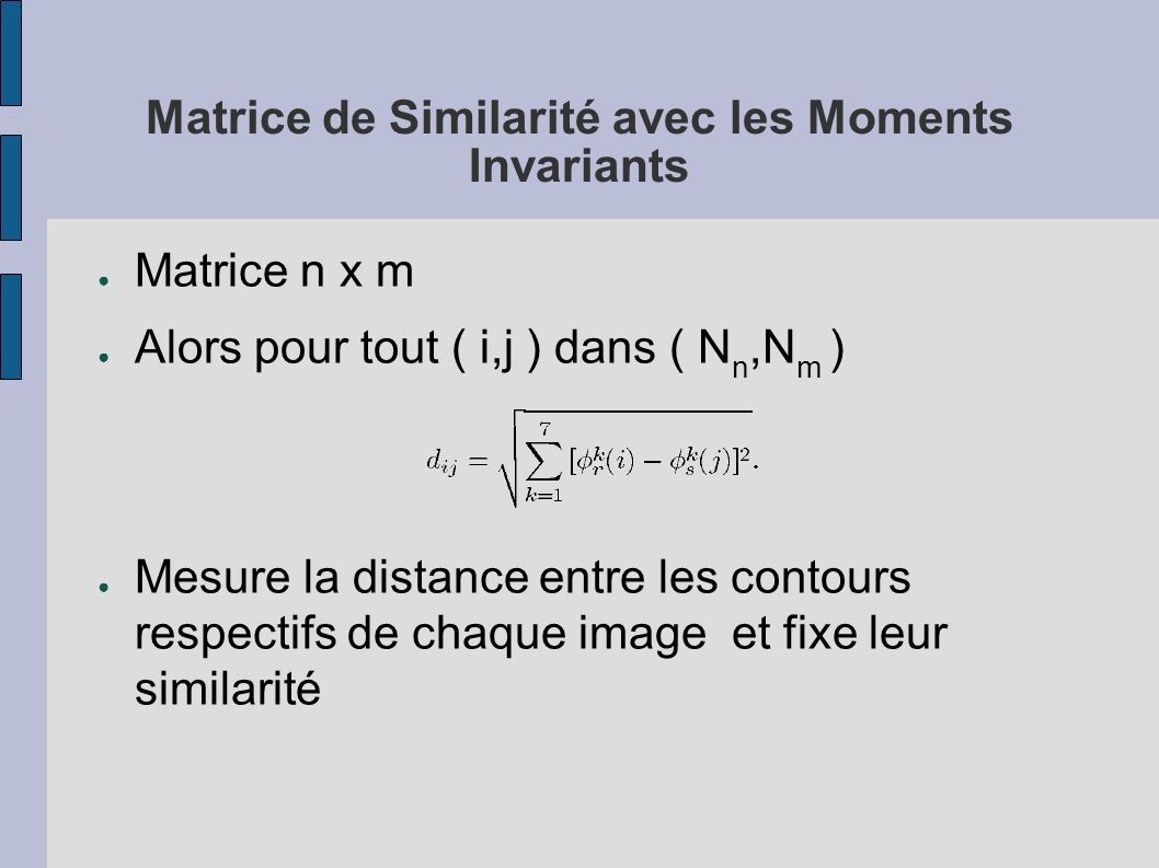 Matrice de Similarité avec les Moments Invariants