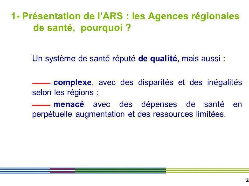1- Présentation de l'ARS : les Agences régionales de santé, pourquoi