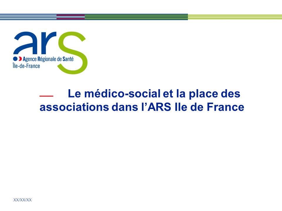 Le médico-social et la place des associations dans l'ARS Ile de France