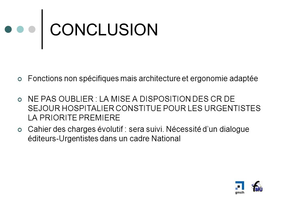 CONCLUSION Fonctions non spécifiques mais architecture et ergonomie adaptée.