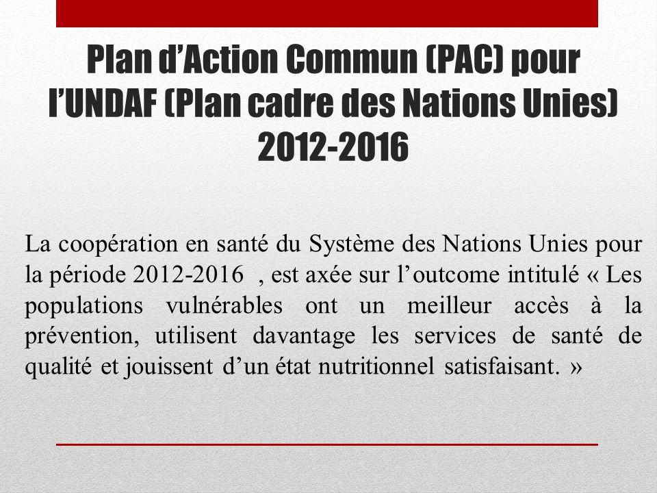 26/03/2017 Plan d'Action Commun (PAC) pour l'UNDAF (Plan cadre des Nations Unies) 2012-2016.