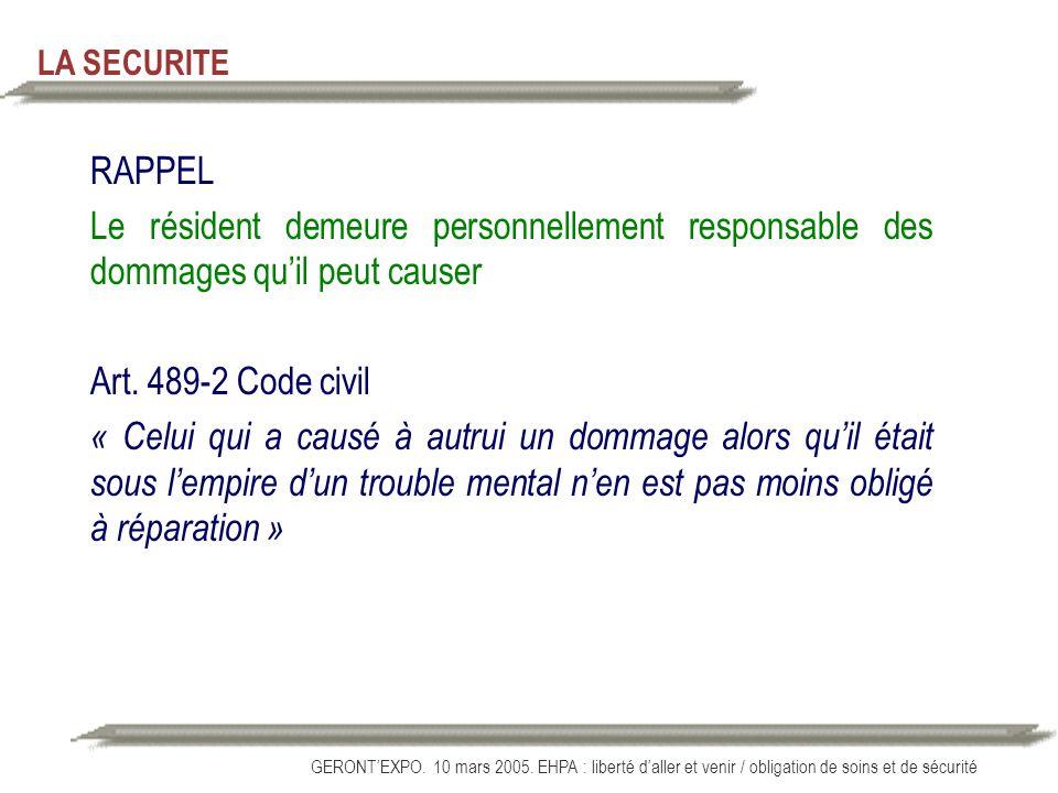 LA SECURITERAPPEL. Le résident demeure personnellement responsable des dommages qu'il peut causer. Art. 489-2 Code civil.